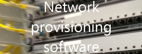 Network provisioning software